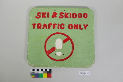 "Printed wooden sign ""Ski and Skidoo Traffic Only"""