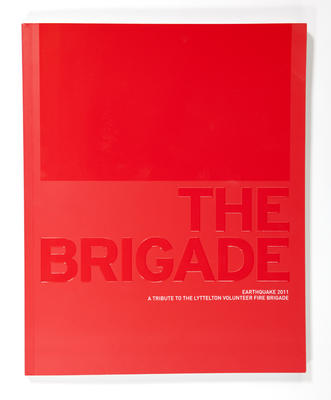 Book: The Brigade: Earthquake 2011 - A tribute to the Lyttelton Volunteer Fire Brigade