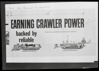 "Film negative: International Harvester Company: second half of advertisement ""earning crawler power"""