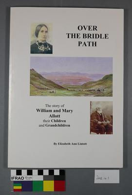 Book: Over the Bridle Path; the story of William and Mary Allott, their children and grandchildren