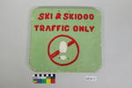 """Printed wooden sign """"Ski and Skidoo Traffic Only"""""""